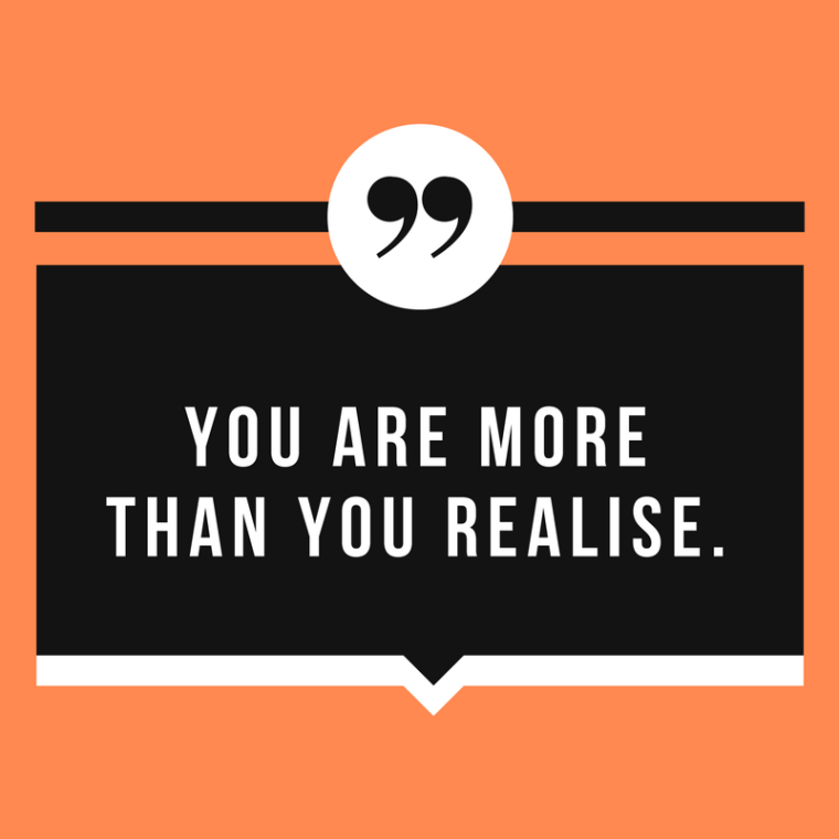 you are more than you realise