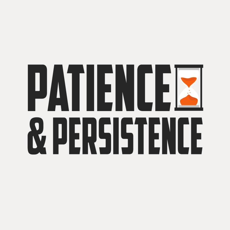 Patience & Persistence